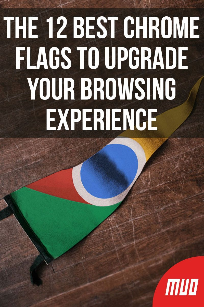The 12 Best Chrome Flags To Upgrade Your Browsing Experience Thing 1 Thing 2 Chrome Cool Websites