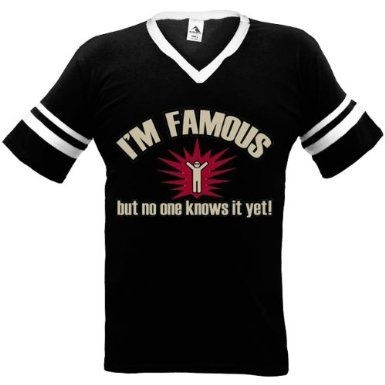 I'm Famous, But No One Knows It Yet! Mens Ringer T-shirt, Funny Trendy Hot Mens V-Neck Shirt: Clothing