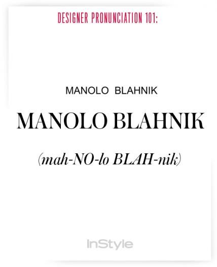 How to Pronounce Designers' Names to Prep for Fashion Week - Manolo Blahnik from #InStyle