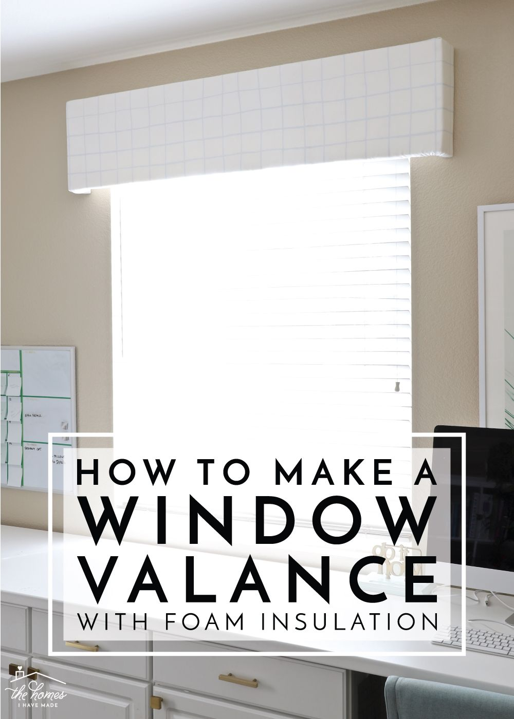 How To Make A Window Valance With Foam Insulation The Homes I Have Made Valance Window Treatments Window Valance Diy Diy Window Treatments