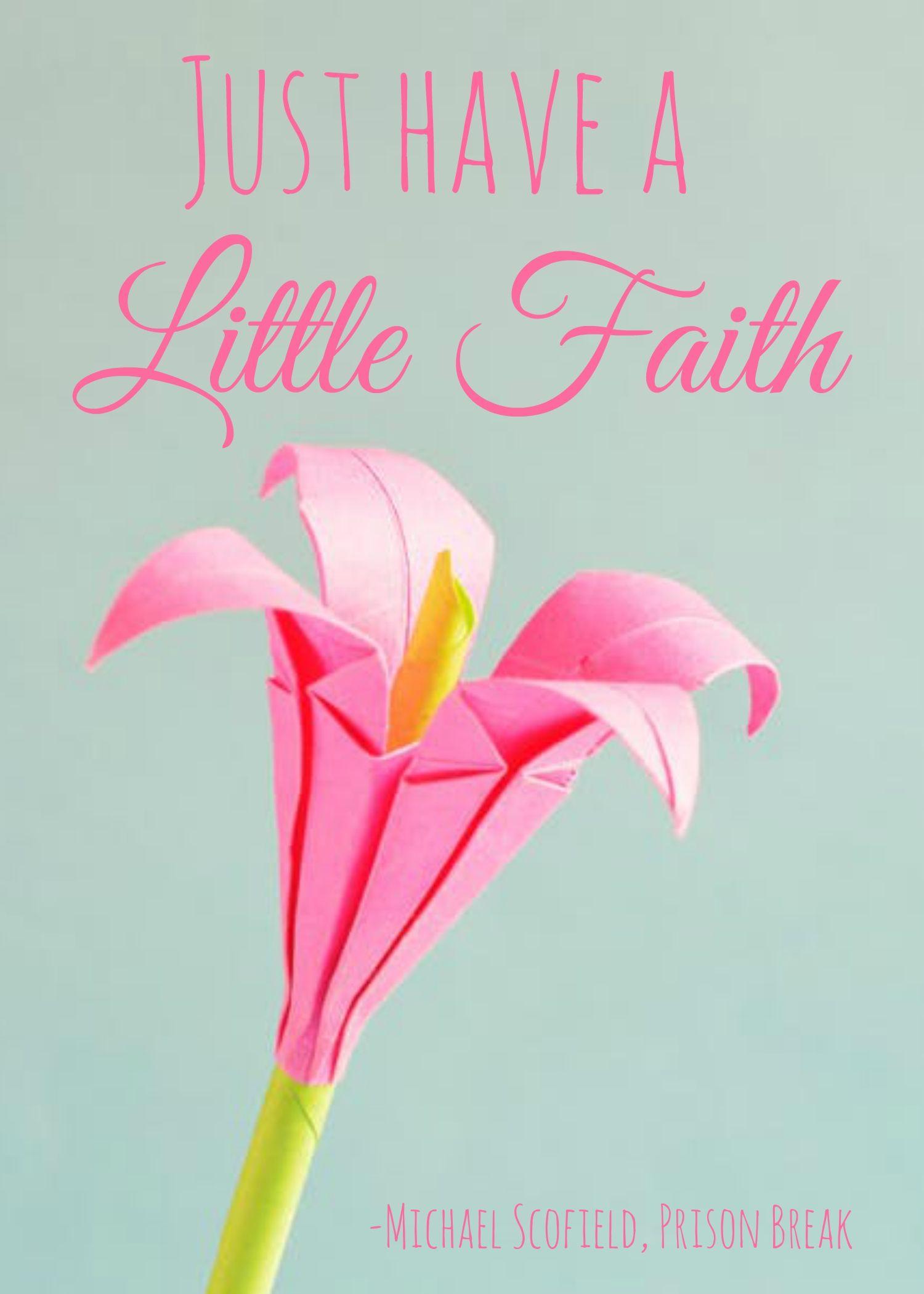 Just Have A Little Faith Michael Scofield Prison Break Quotes