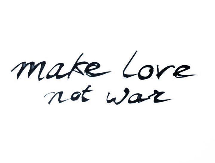 Make Love Not War Quote Peace War Quotes Quote Aesthetic Quotes