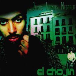 ...Jamás intentes negarlo (2003) - El Chojin