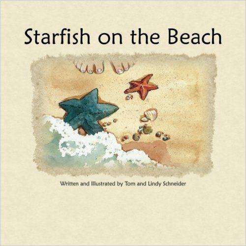 Starfish On The Beach: Tom Schneider, Lindy Schneider: 9780984038503: Amazon.com: Books