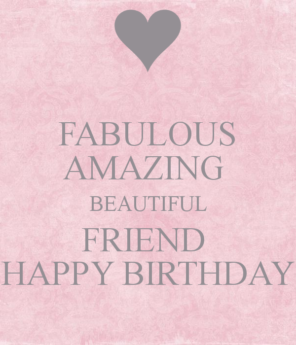 Amazing Birthday Messages: Happy Birthday Beautiful Fabulous Amazing Beautiful Friend