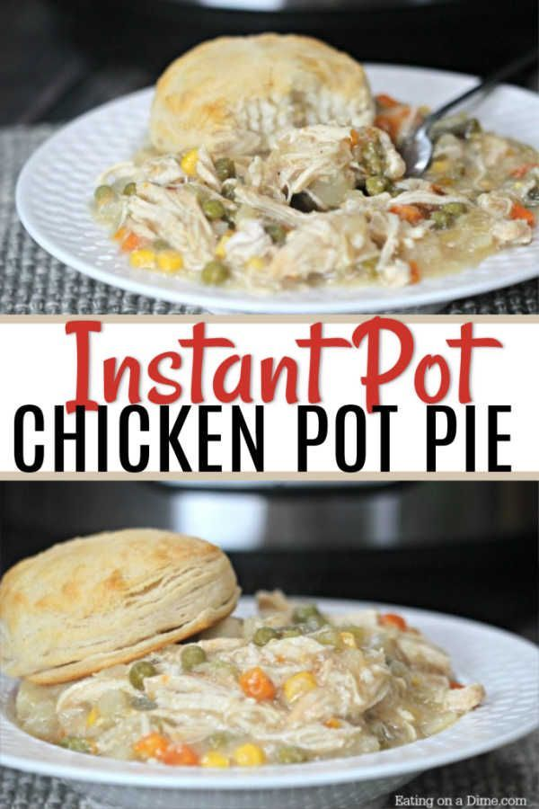 Instant Pot Chicken Pot Pie #instantpotrecipes