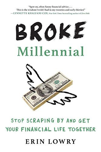 Broke Millennial: Stop Scraping By and Get Your Fi