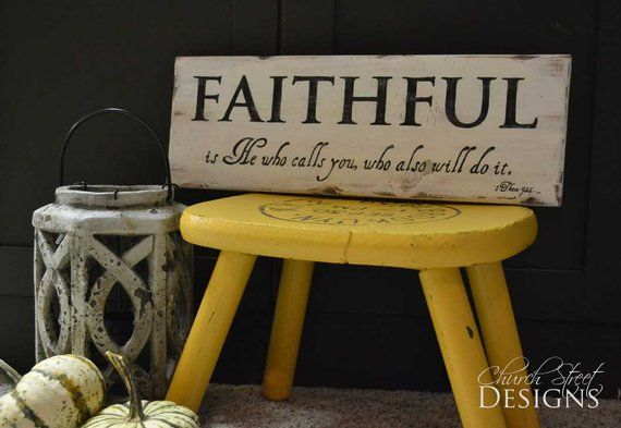 Custom Hand Painted Signs - Faithful is He who calls you