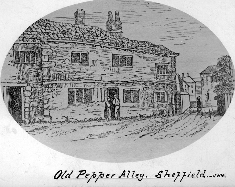 Pepper Alley, situated off No 59 Fargate, this was the first brick house in Sheffield, demolished 1837