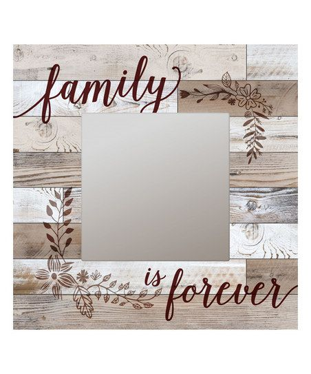 P. Graham Dunn Family Is Forever Distressed Wood Wall Mirror | zulily