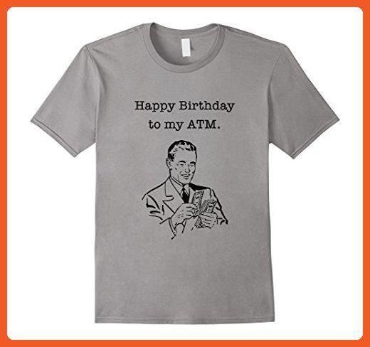 Mens Happy Birthday Dad Shirt I Mean ATM Funny Bday Tee 2XL Slate