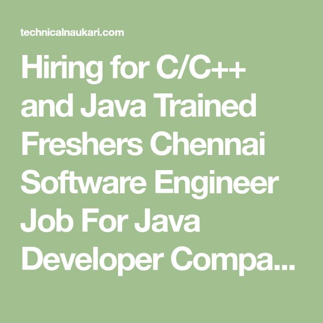 Hiring For C C And Java Trained Freshers Chennai Software Engineer Job For Java Developer Company Htc Pearl Consult Chennai Train Software Development