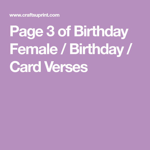 Page 3 Of Birthday Female Birthday Card Verses Art Pinterest