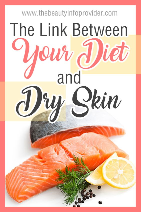 The Link Between Your Diet And Dry Skin