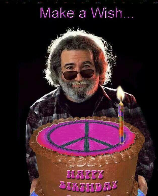 Happy Birthday Jerry Always Grateful Grateful Dead Jerry Garcia