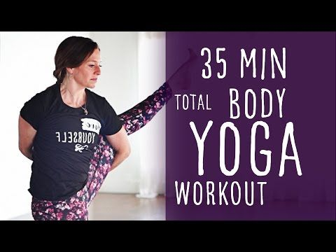 35 minute total body workout yoga to bird of paradise with