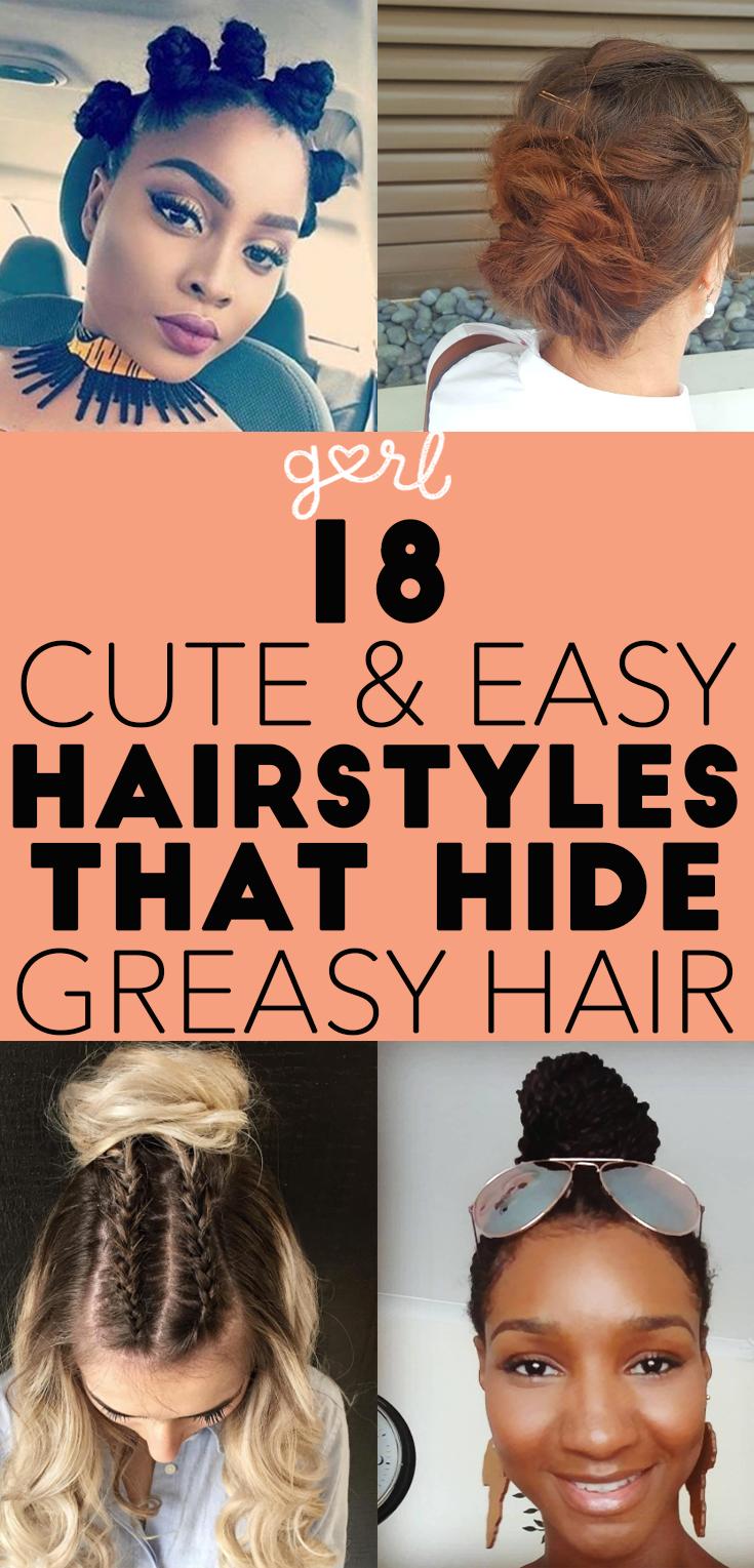 18 Easy Hairstyles That Hide Greasy Hair Hair Inspirations Hair