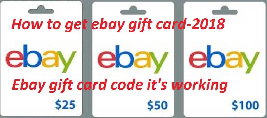 Get Free Ebay Gift Card Code How To Get Free 10 25 And 50 Updated 2018 Get Free Ebay Gift Card Code Free Ebay Gif Ebay Gift Gift Card Free Gift Cards