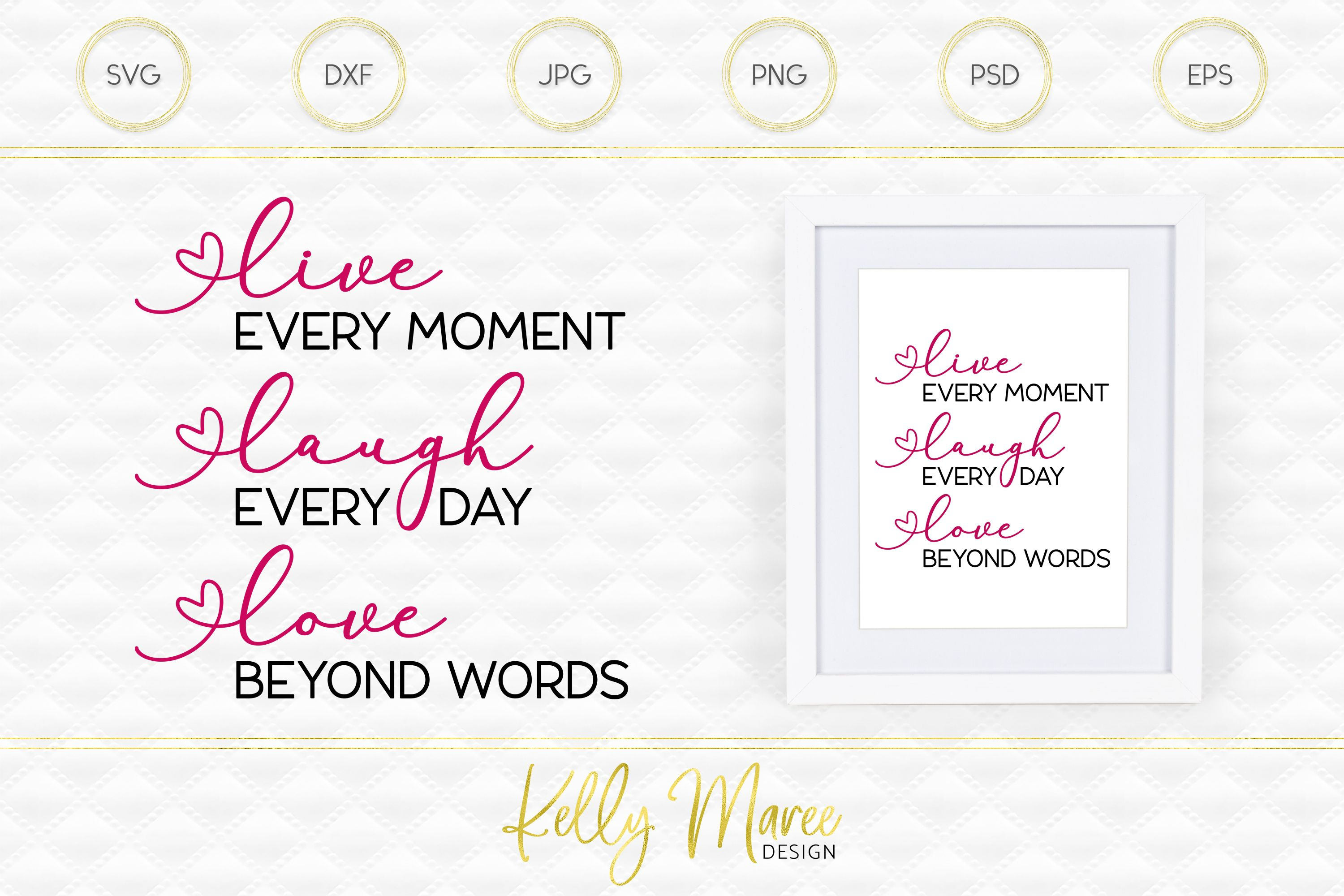 Live Every Moment, Laugh Everyday, Love Beyond Words SVG