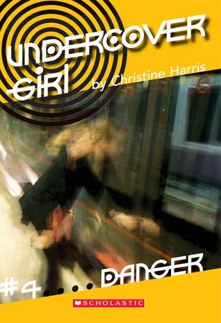 Undercover Girl #4: Danger