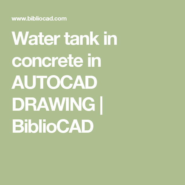 Water tank in concrete in AUTOCAD DRAWING | BiblioCAD | madhu