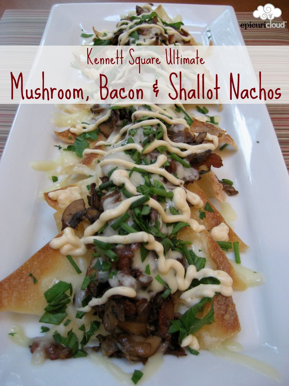Mushroom, Bacon & Shallot Nachos  Kennett Square Mushroom Festival Cook Off @epicuricloud, Christina Verrelli #nachos #bacon #mushroom #winningrecipe