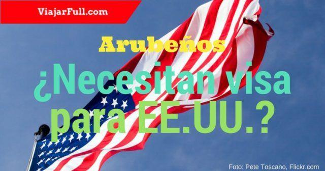 arubeños necesitan visa para Estados Unidos