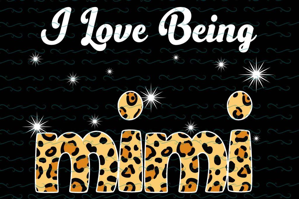 Download I love being mimi SVG, DXF, EPS, PNG Instant Download ...