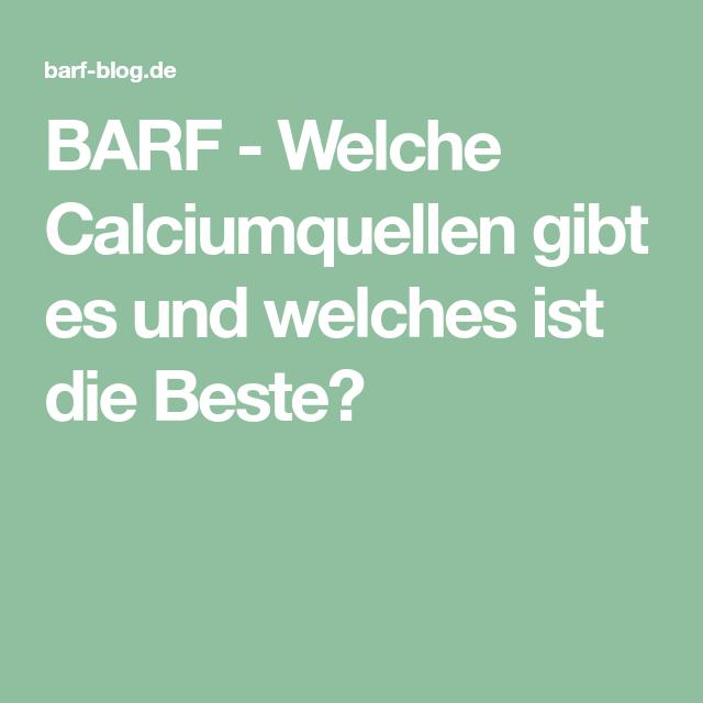 BARF - Welche Calciumquellen gibt es und welches ist die