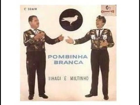 Pombinha Branca Gravacao Original Com Tibagi E Miltinho Musica