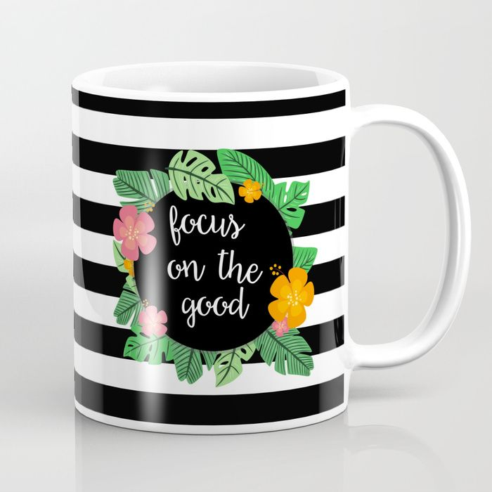 Focus On The Good Coffee Mugs Cute Quotes Funny Unique For Her Him Nerdy  Sayings Cute Cool Beautiful Pretty Mom Girly Personalized Design Art Handwu2026