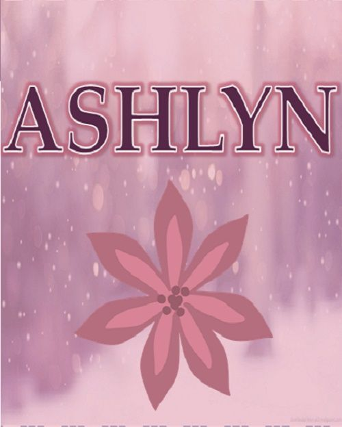 The Meaning Of Name Ashlyn Combination Ashley And Lynn Origin