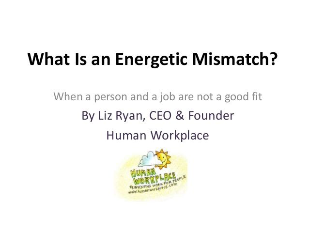 What is an Energetic Mismatch? Leadership Pinterest