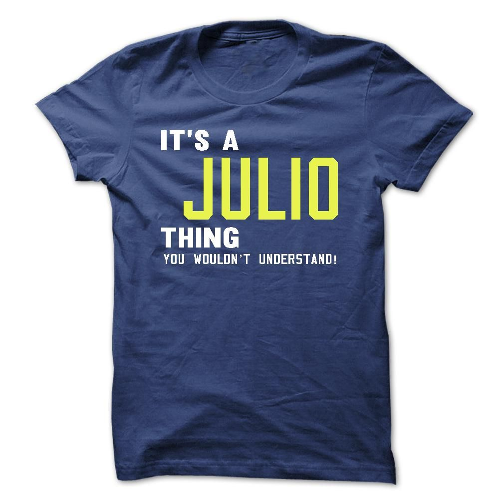 Its A JULIO Thing ⑦ You Wouldnt Understand !