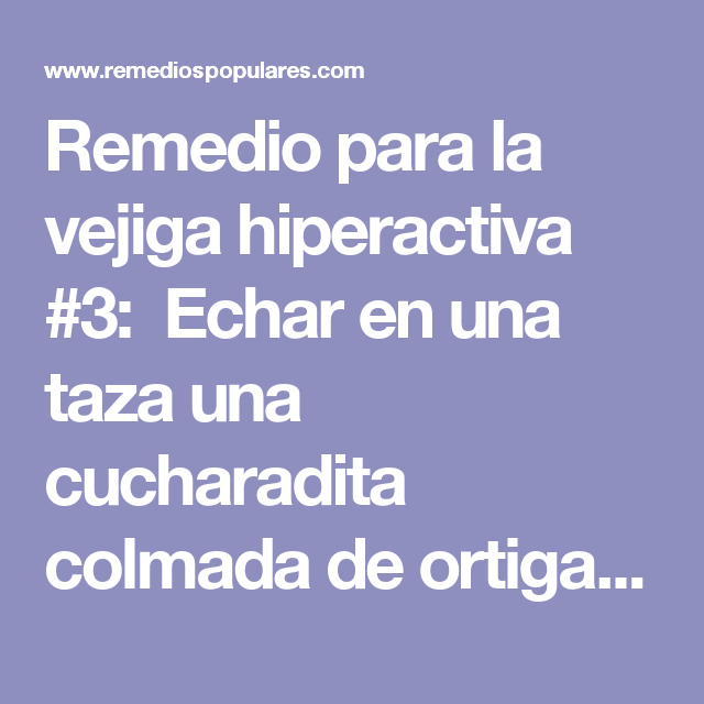 remedio natural para la vejiga hiperactiva