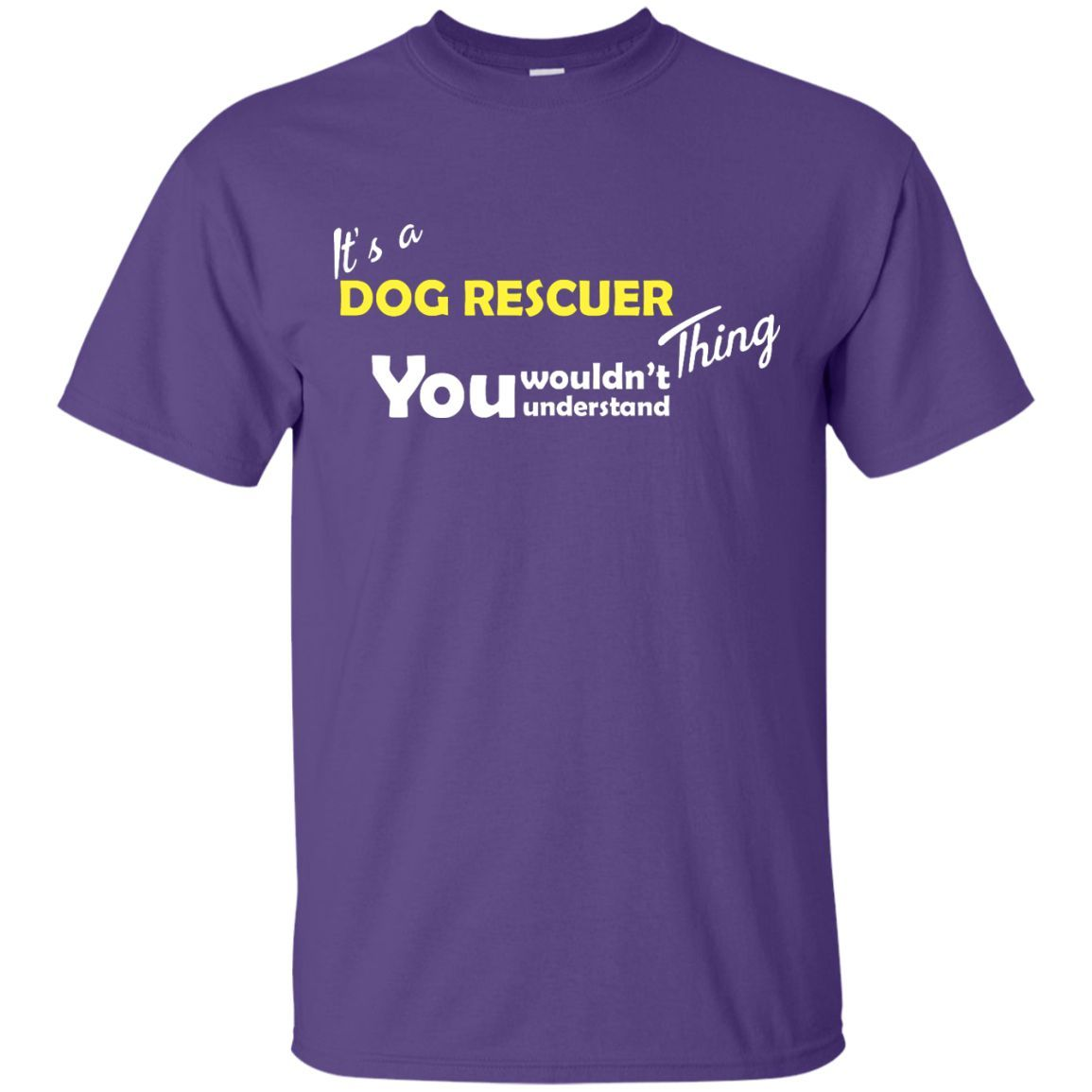 Its A Dog Rescuer Thing - T Shirt