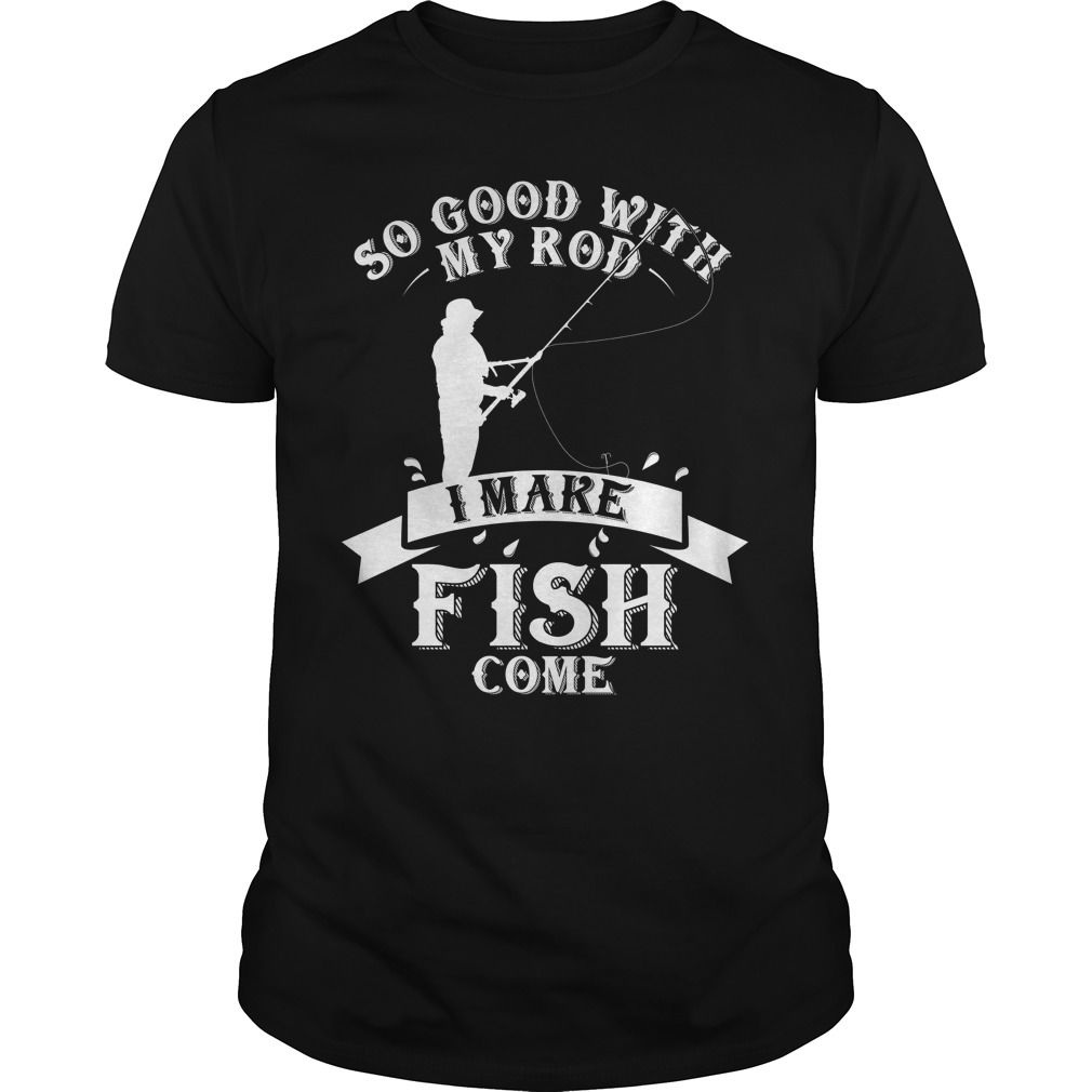 So good with my rod, i make fish come T-Shirts, Hoodies. SHOPPING NOW ==►…