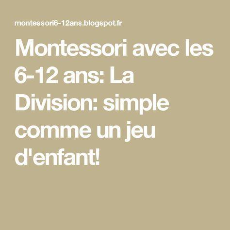 Montessori avec les 6 12 ans la division simple comme un jeu d 39 enfant montess montessori - Division a imprimer ...