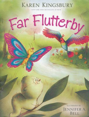 Far Flutterby - This is a sweet story and illustrations.