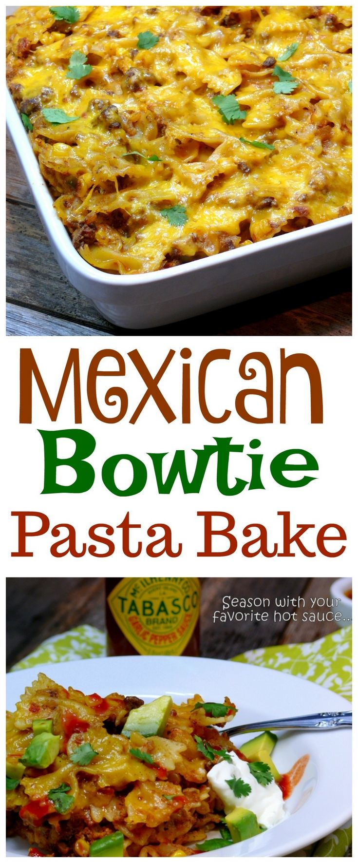 VIDEO  Recipe Garnish this MEXICAN BOWTIE PASTA BAKE with fresh avocado sour cream cilantro and a favorite hot sauce Makes for great leftovers too from