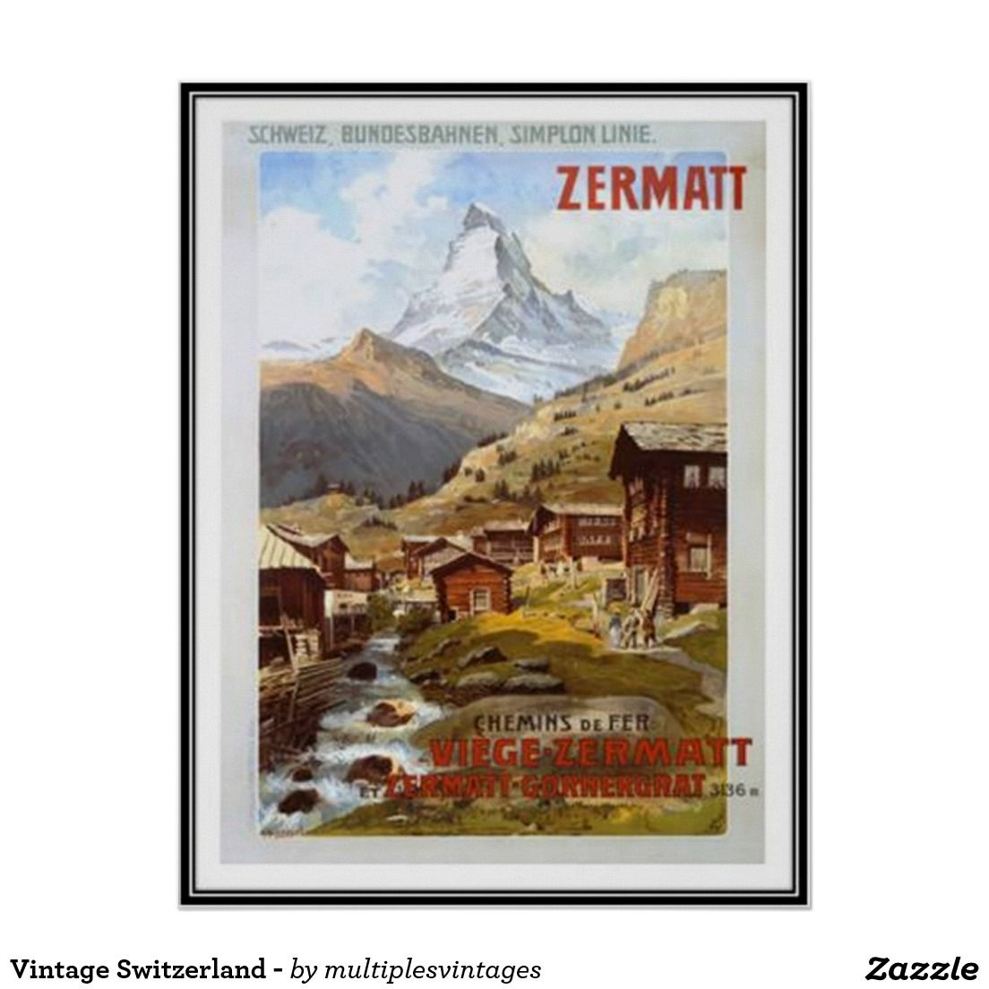 Vintage Switzerland Poster Zazzle Com Vintage Poster Art Vintage Travel Posters Vintage Travel