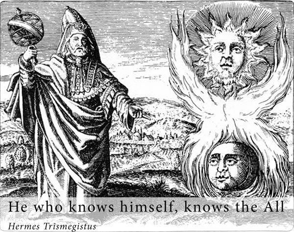 """""""He who knows himself, knows the All"""".  -Hermes Trismegistus…"""