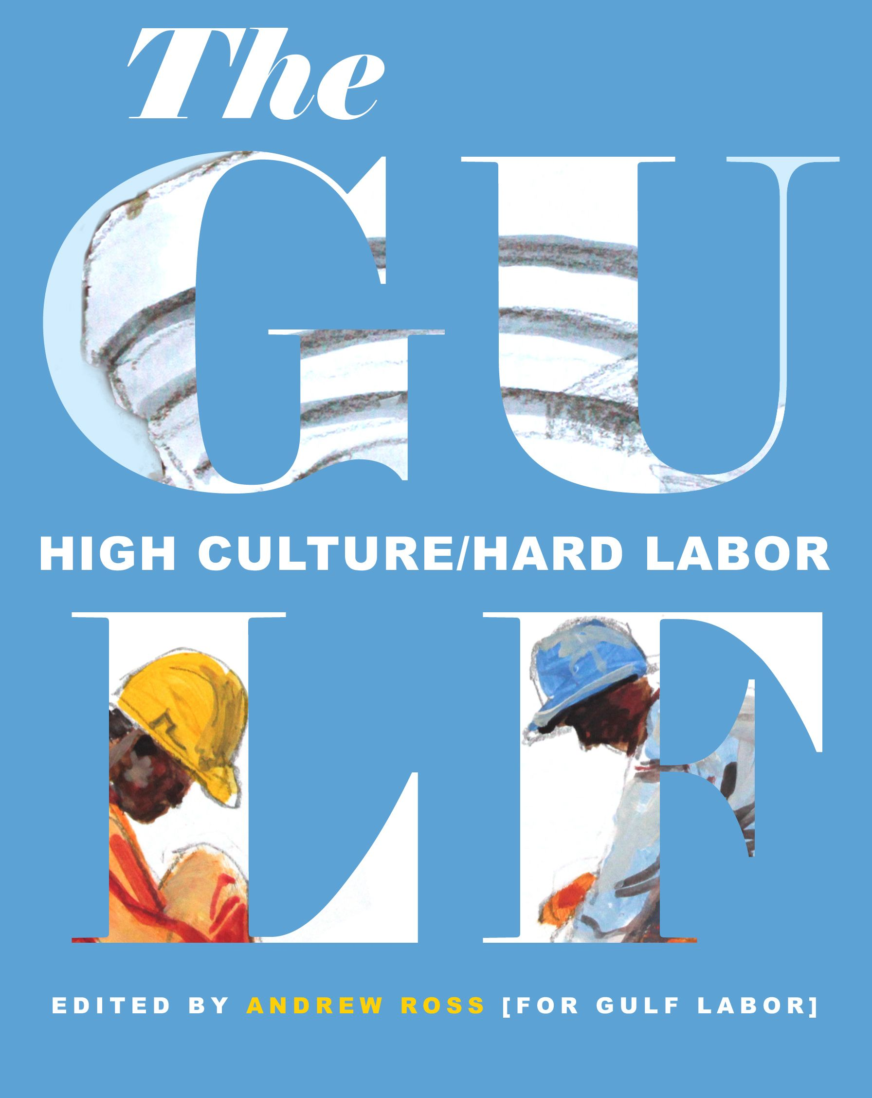 The Gulf High Culture Hard Labor Hard Labor Culture This Book