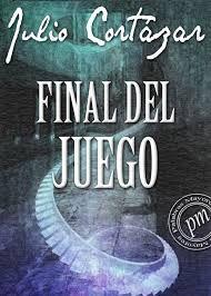 Final del Juego - Julio Cortazar