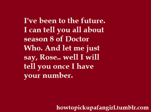 Pickup line from ( Doctor Who )
