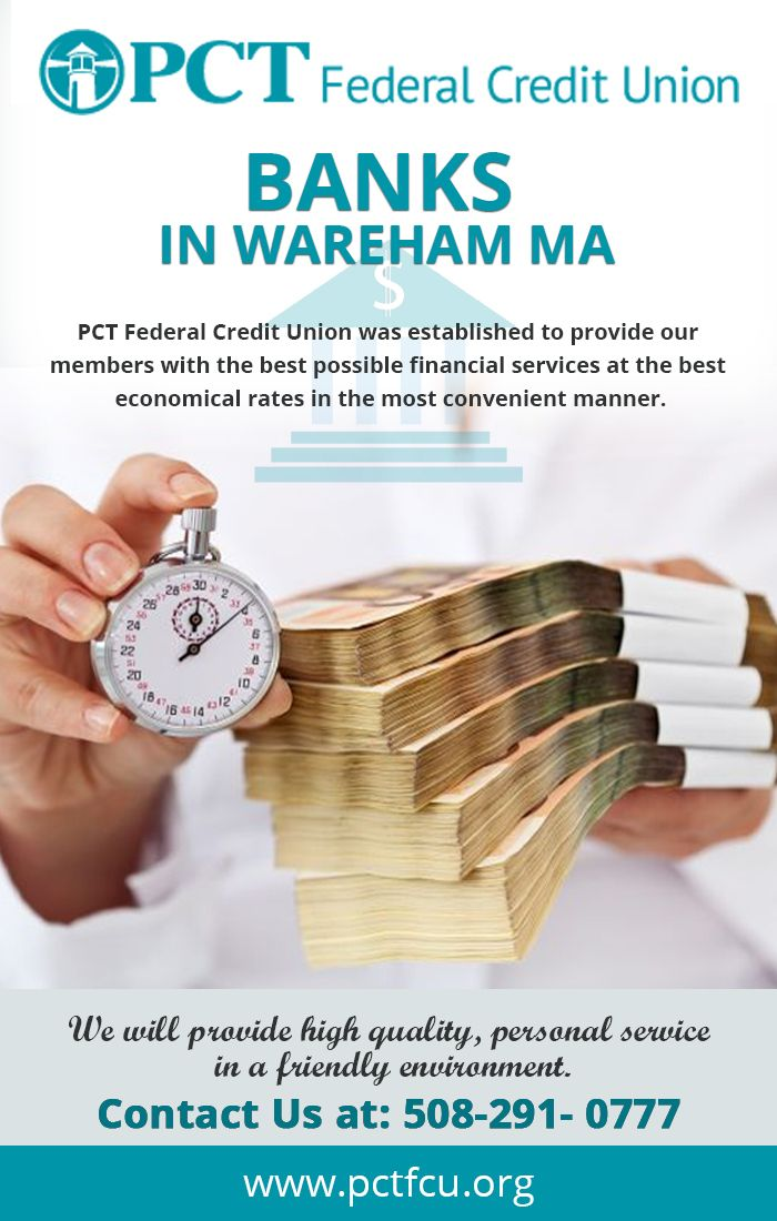 Banks Are The Ideal Institution To Secure Your Money There Are Several Banks In Wareham Ma That Offer Differe Federal Credit Union Credit Union Types Of Loans