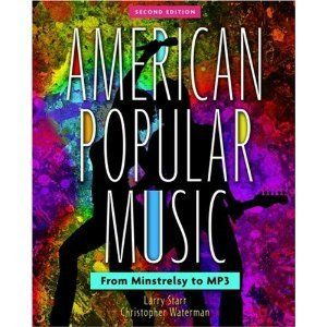 American Popular Music Text Only 2nd Second Edition By Https Www Amazon Co Uk Dp B0045n47c0 Ref Cm Sw R Pi Dp X 5r5 Zbdhts Popular Music Waterman Music