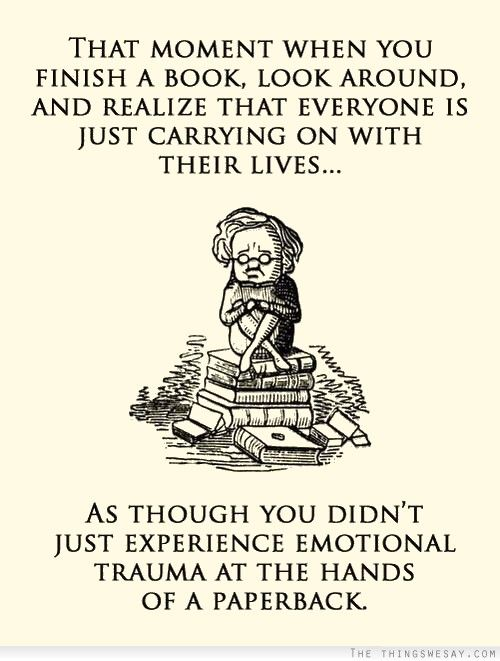 That Moment When You Finish A Book Look Around And Realize Quote