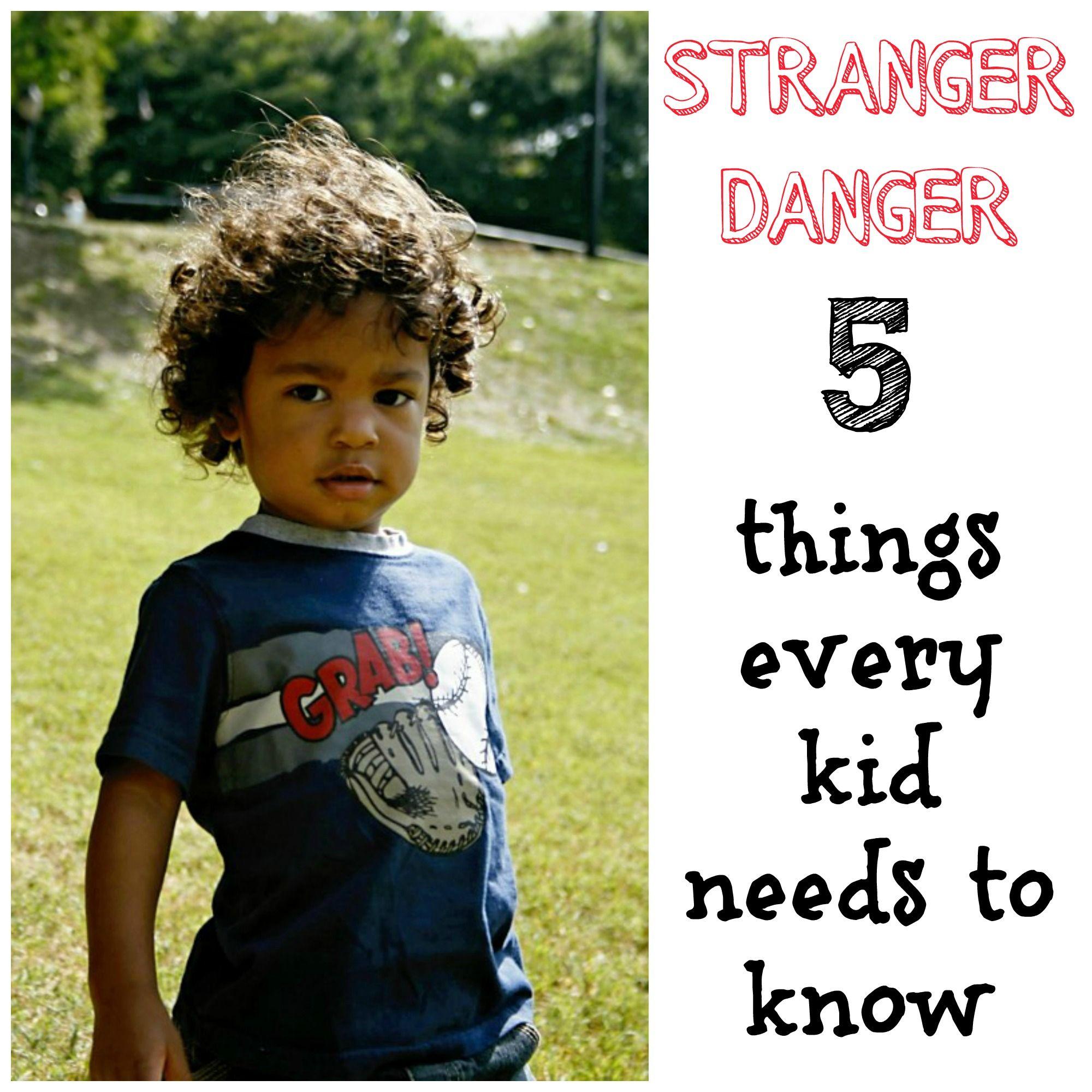 Stranger Danger What Every Parent Should Teach Their Kids