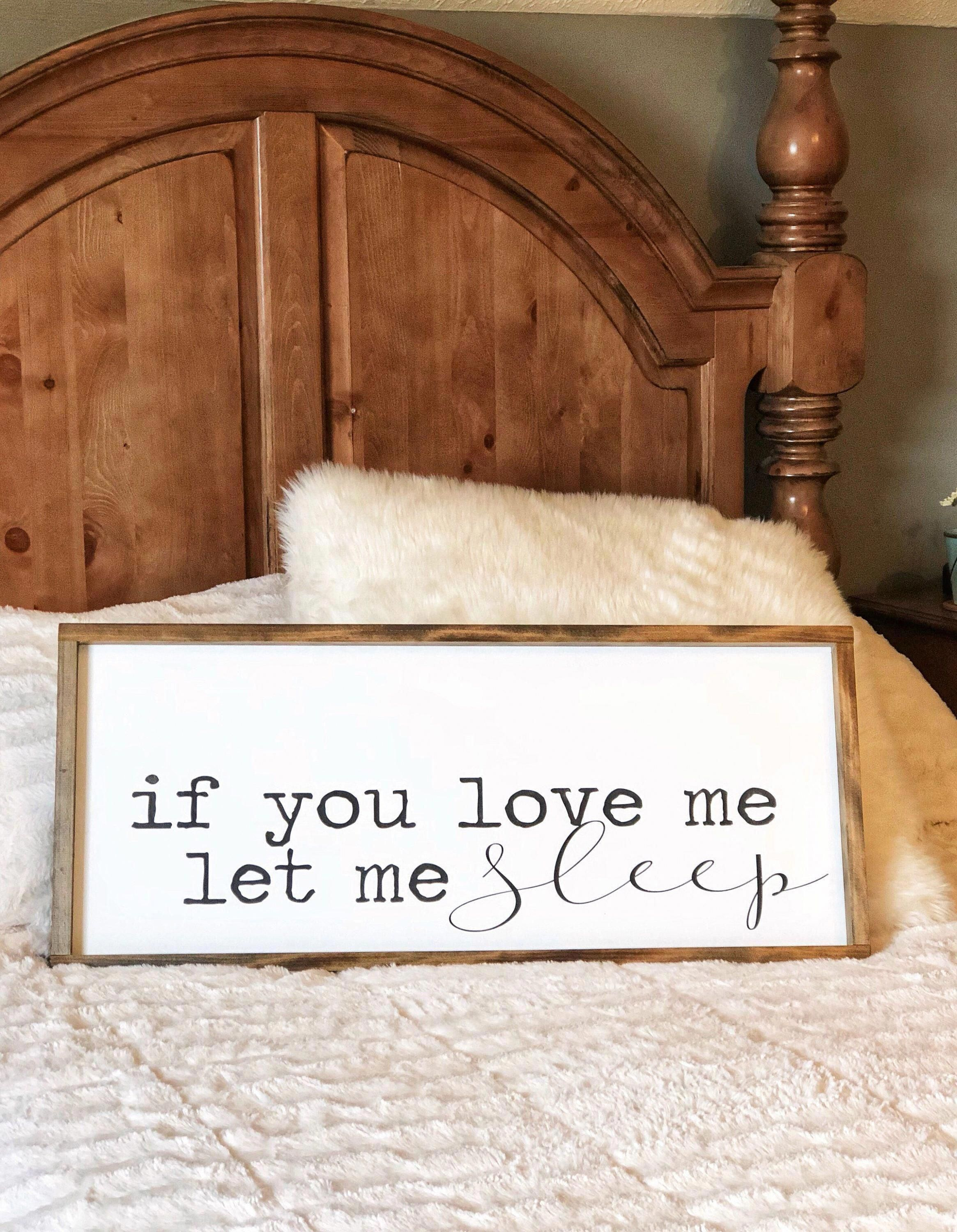 Farmhouse bedroom sign  above the bed sign  if you love me | Etsy